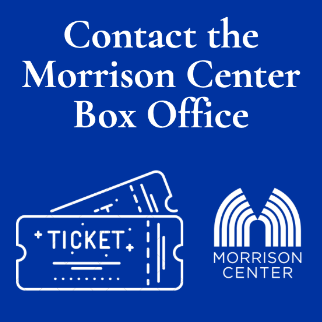 Contact the Morrison Center Box Office Thumbnail